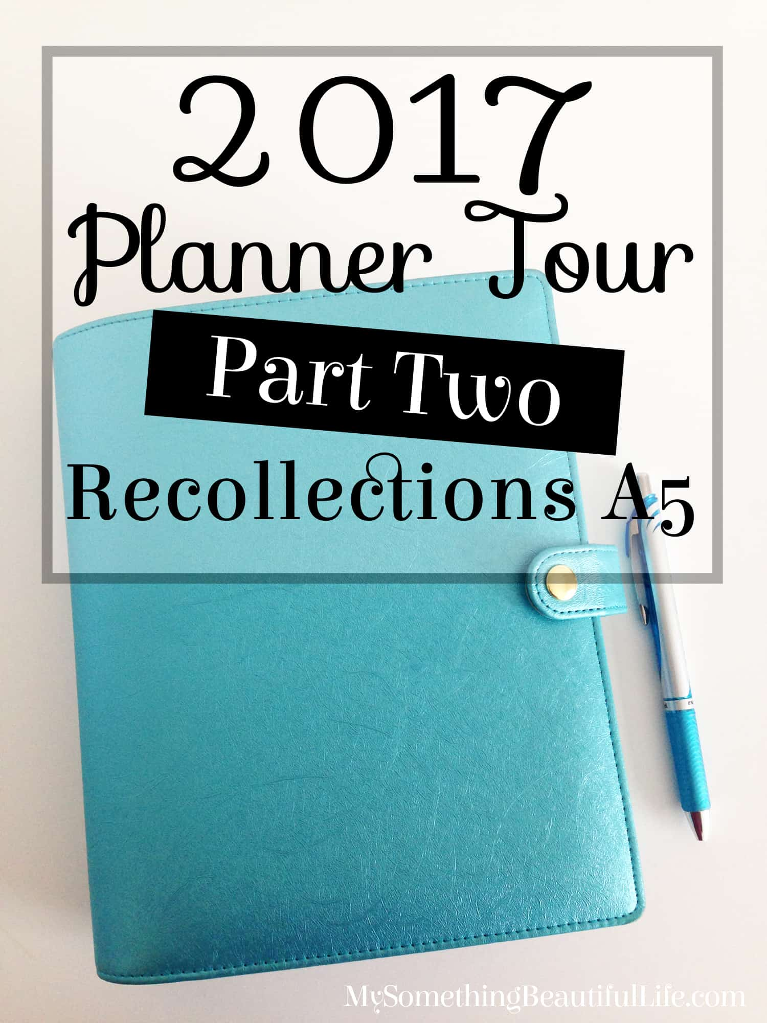2017 Planner Setup | A5 Recollections ring bound planner | Filofax Style Planner